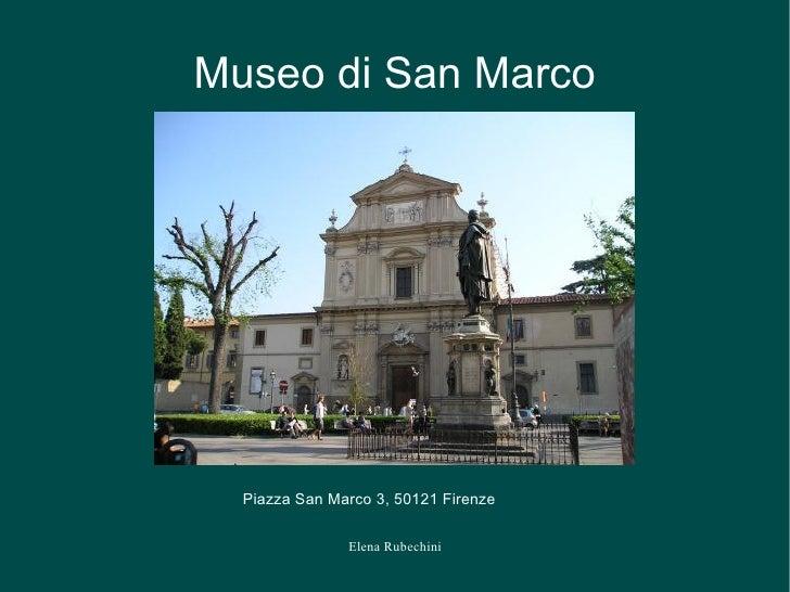Museo di San Marco <ul>Piazza San Marco 3, 50121 Firenze </ul>