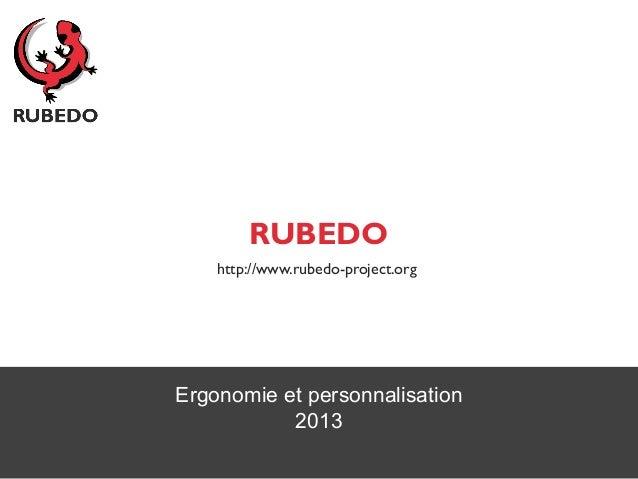 RUBEDO    http://www.rubedo-project.orgErgonomie et personnalisation           2013