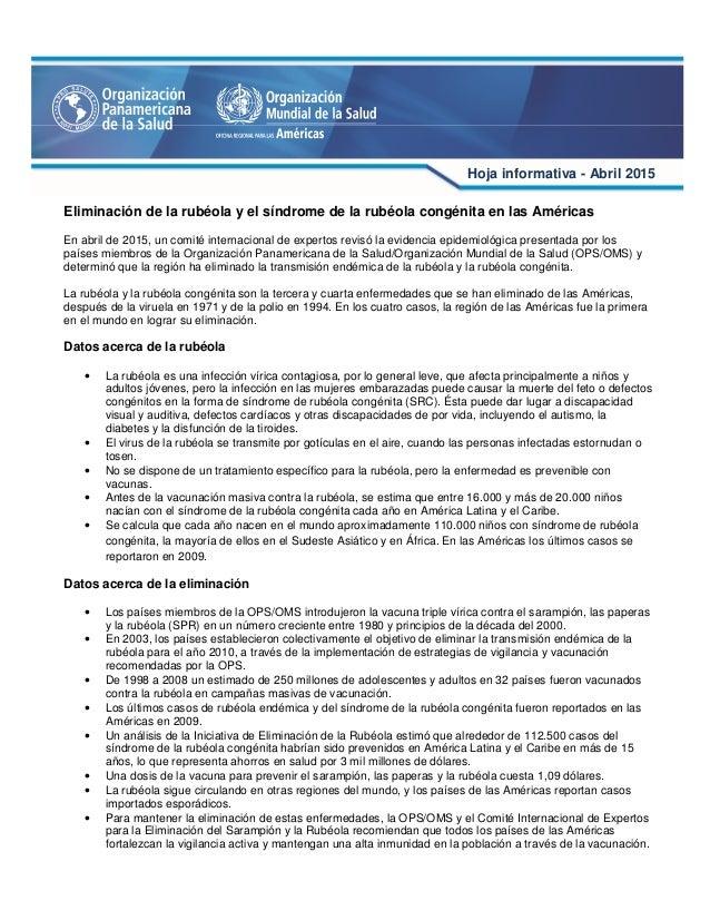 Eliminación de la rubéola y el síndrome de la rubéola congénita en las Américas En abril de 2015, un comité internacional ...