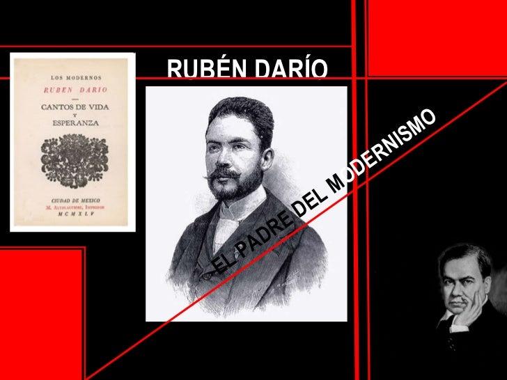 RUBÉN DARÍO EL PADRE DEL   M ODERNISMO