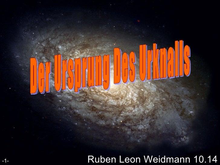 Ruben Leon Weidmann 10.14 Der Ursprung Des Urknalls -1-
