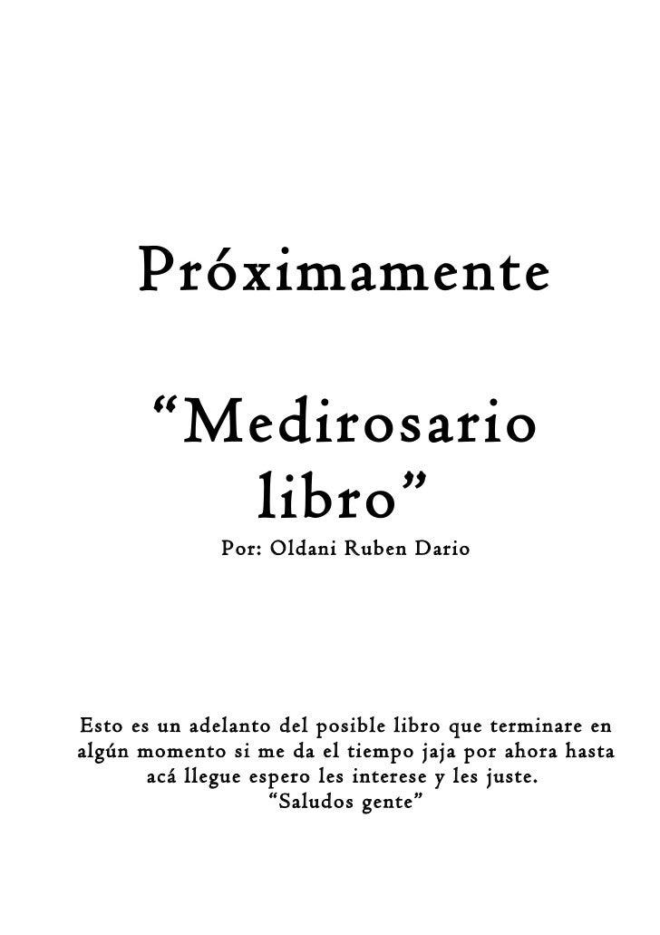 """Próximamente       """"Medirosario         libro""""              Por: Oldani Ruben DarioEsto es un adelanto del posible libro q..."""