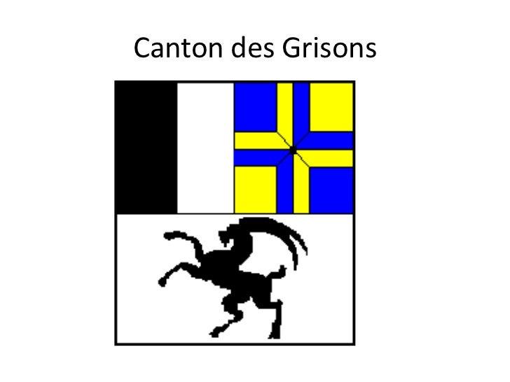 Le canton des Grisons (all.: Graubünden; ital.: Grigioni; romanche: Grischun) est situé     dans les Alpes à l'est, soit a...