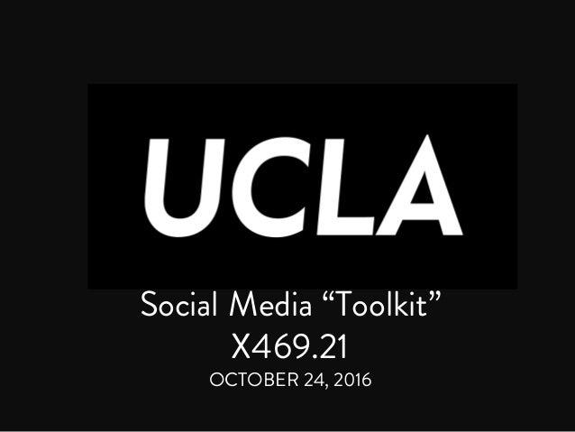 """Social Media """"Toolkit"""" X469.21 OCTOBER 24, 2016"""