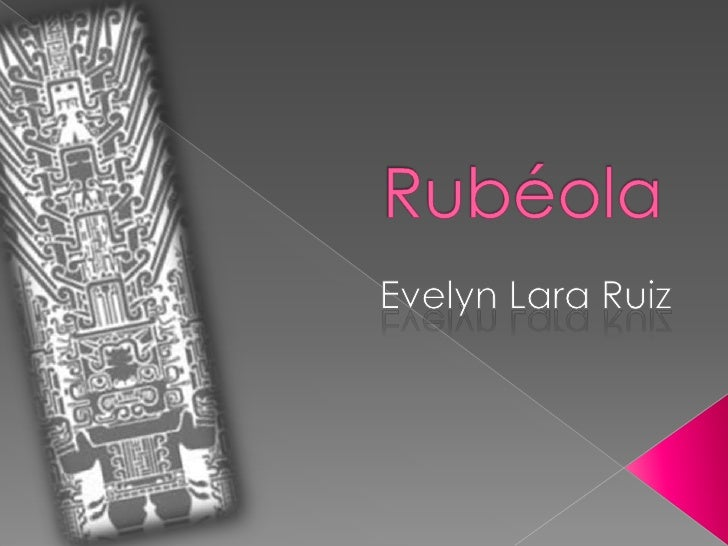 Rubéola <br />Evelyn Lara Ruiz <br />