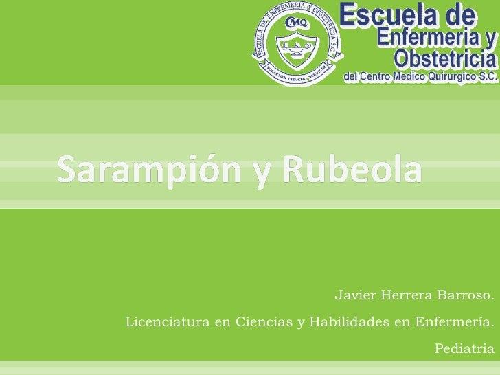 Javier Herrera Barroso. Licenciatura en Ciencias y Habilidades en Enfermería. Pediatria