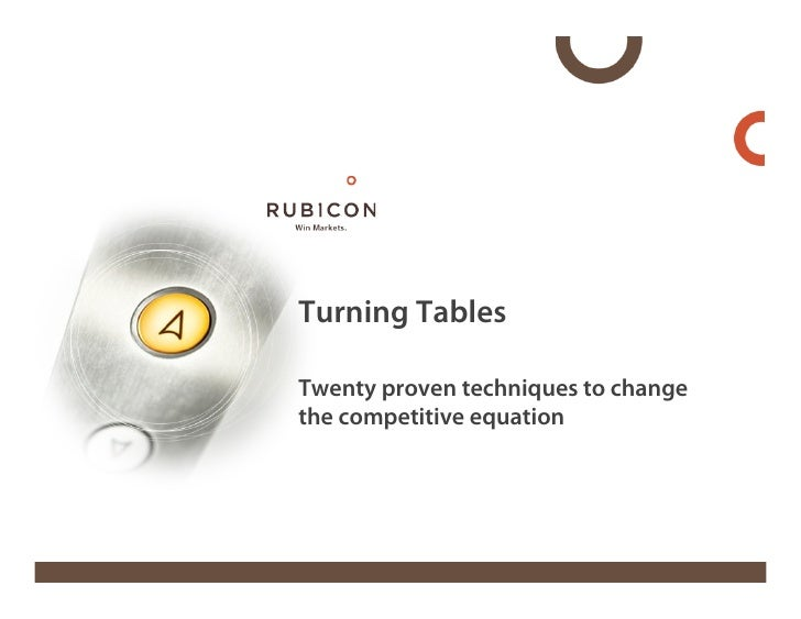 Turning Tables  Twenty proven techniques to change the competitive equation