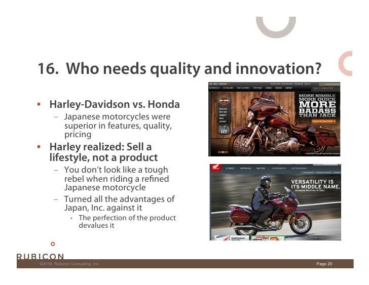 16. Who needs quality and innovation?  • Harley-Davidson vs. Honda        – Japanese motorcycles were           superior...