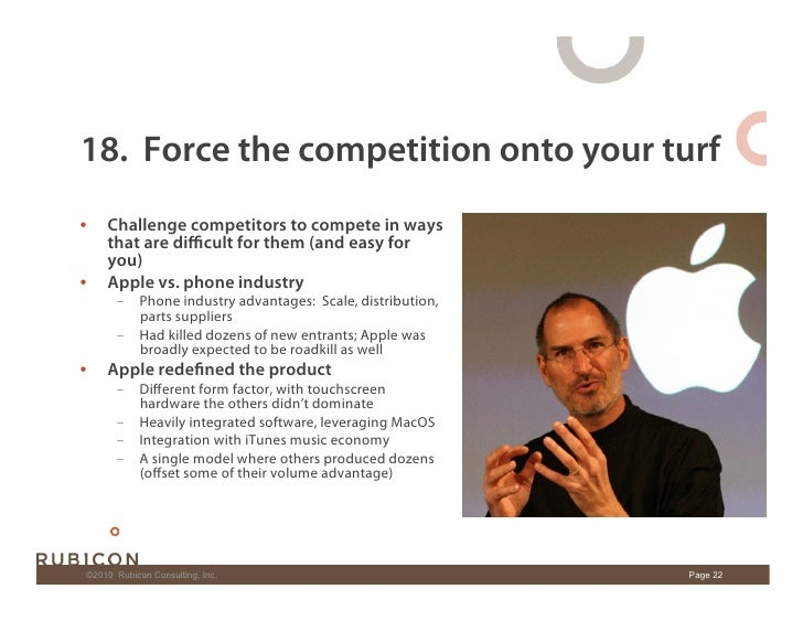 18. Force the competition onto your turf •    Challenge competitors to compete in ways       that are difficult for them (a...