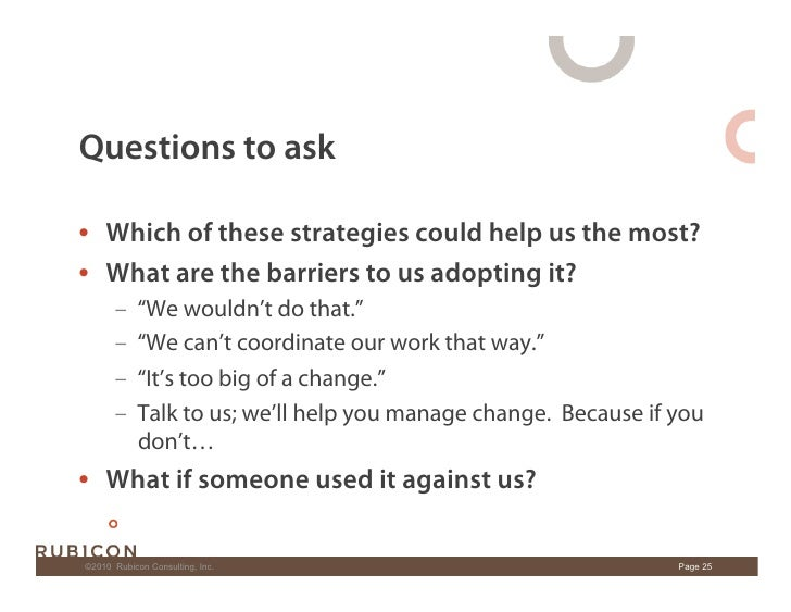 Questions to ask  • Which of these strategies could help us the most? • What are the barriers to us adopting it?       –...