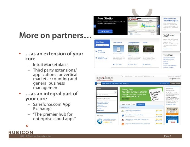 More on partners… • …as an extension of your    core        – Intuit Marketplace        – Third party extensions/      ...