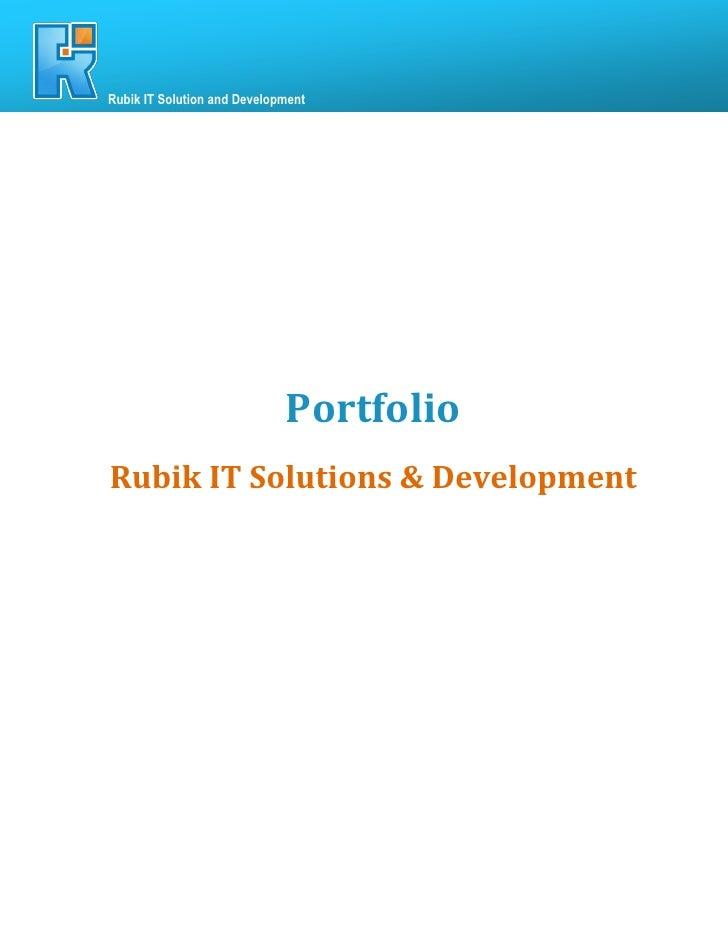 72     Rubik IT Solution and Development                                  Portfolio     Rubik IT Solutions & Development