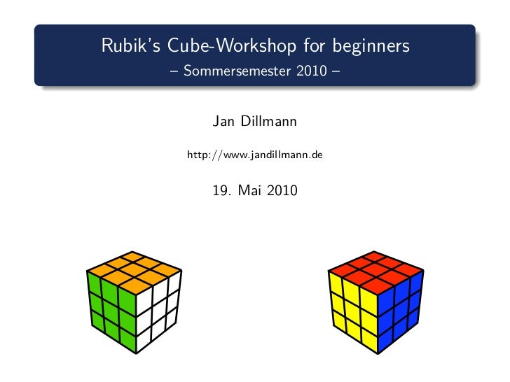 Rubik's Cube-Workshop for beginners       – Sommersemester 2010 –             Jan Dillmann         http://www.jandillmann....