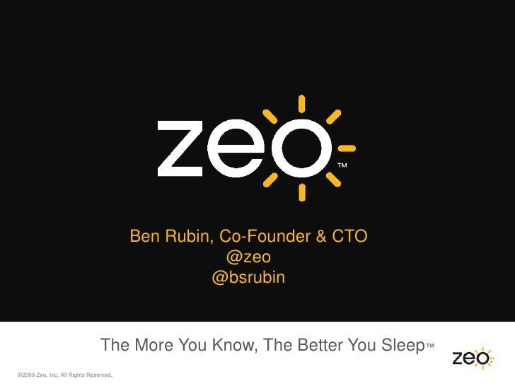 Ben Rubin, Co-Founder & CTO                                                    @zeo                                       ...