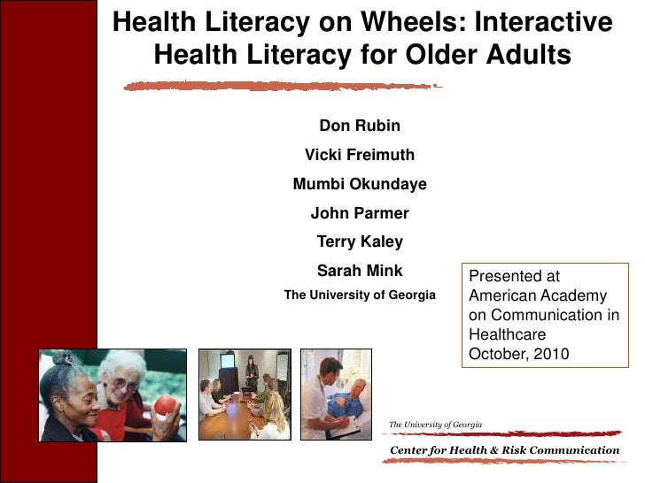 Health Literacy on Wheels: Interactive   Health Literacy for Older Adults                    Don Rubin                 Vic...