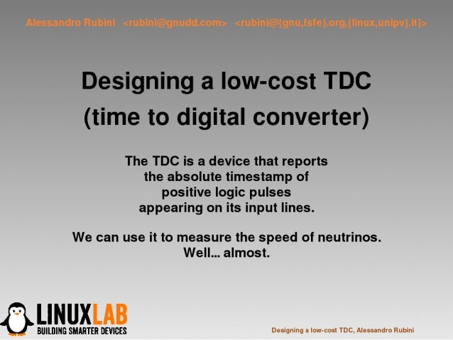 Alessandro Rubini - Designing a low-cost time-to-digital converter