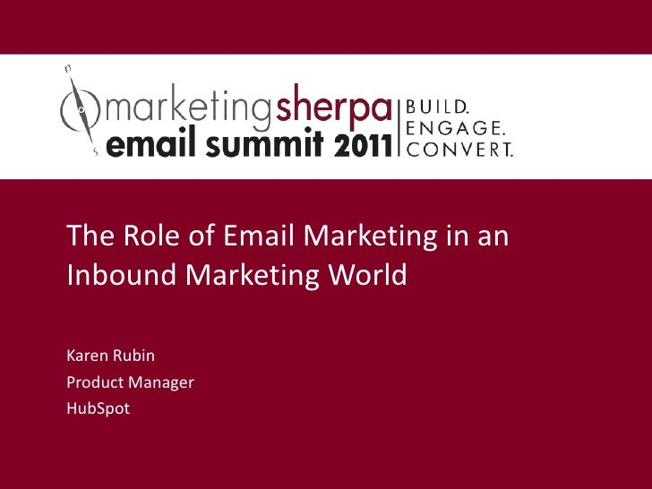 The Role of Email Marketing in an Inbound Marketing World<br />Karen Rubin<br />Product Manager<br />HubSpot<br />