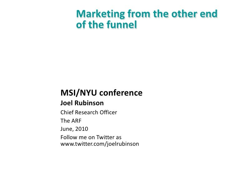 Marketing from the other end of the funnel<br />MSI/NYU conference<br />Joel Rubinson<br />Chief Research Officer<br />The...