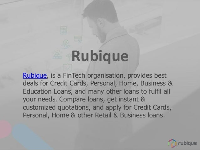Compare and apply for credit cards retail and business loans and in rubique finance made simple 2 rubique rubique is a fintech organisation provides best deals for credit cards personal home business reheart Image collections