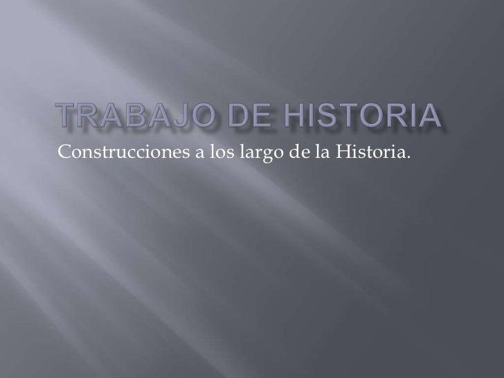 Construcciones a los largo de la Historia.