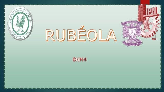  Enfermedad infectocontagiosa de origen viral causada por un togavirus del género rubivirus que se caracteriza por exante...
