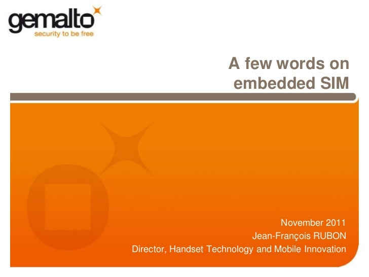 A few words on                      embedded SIM                                  November 2011                           ...