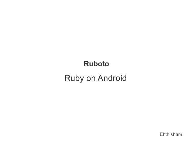 RubotoRuby on Android                  Ehthisham