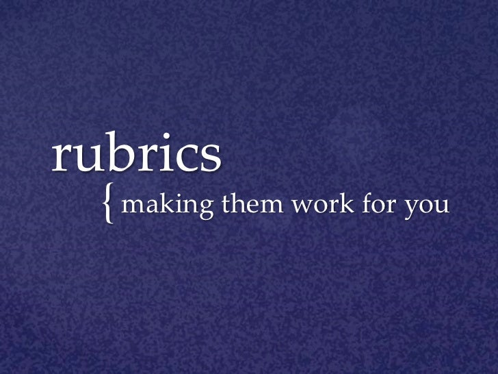rubrics<br />making them work for you<br />