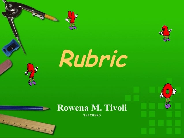 Rubric Rowena M. Tivoli TEACHER 3