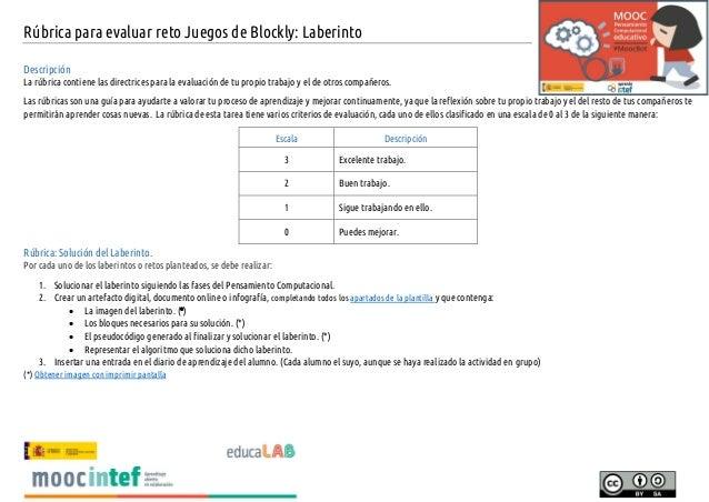 Rúbrica para evaluar reto Juegos de Blockly: Laberinto Descripción La rúbrica contiene las directrices para la evaluación ...
