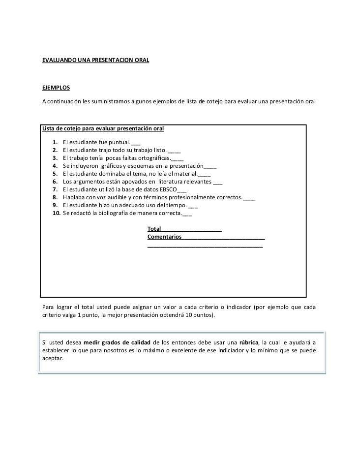 EVALUANDO UNA PRESENTACION ORALEJEMPLOSA continuación les suministramos algunos ejemplos de lista de cotejo para evaluar u...