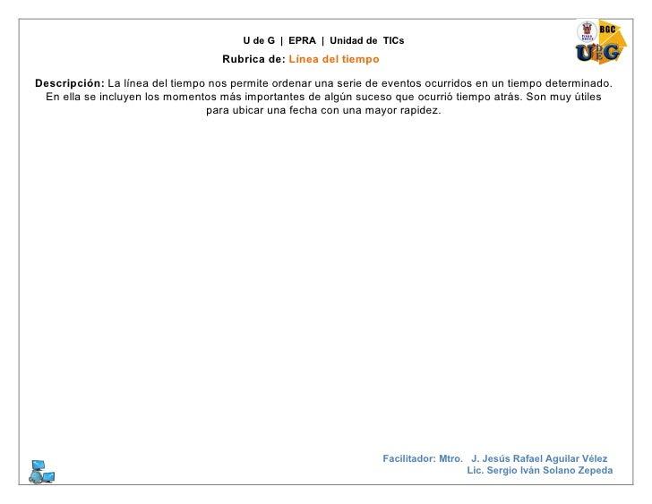 U de G | EPRA | Unidad de TICs                                    Rubrica de: Línea del tiempo  Descripción: La línea del ...
