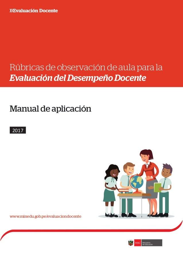 Rúbricas de observación de aula para la Evaluación del Desempeño Docente 2017 www.minedu.gob.pe/evaluaciondocente Manual d...