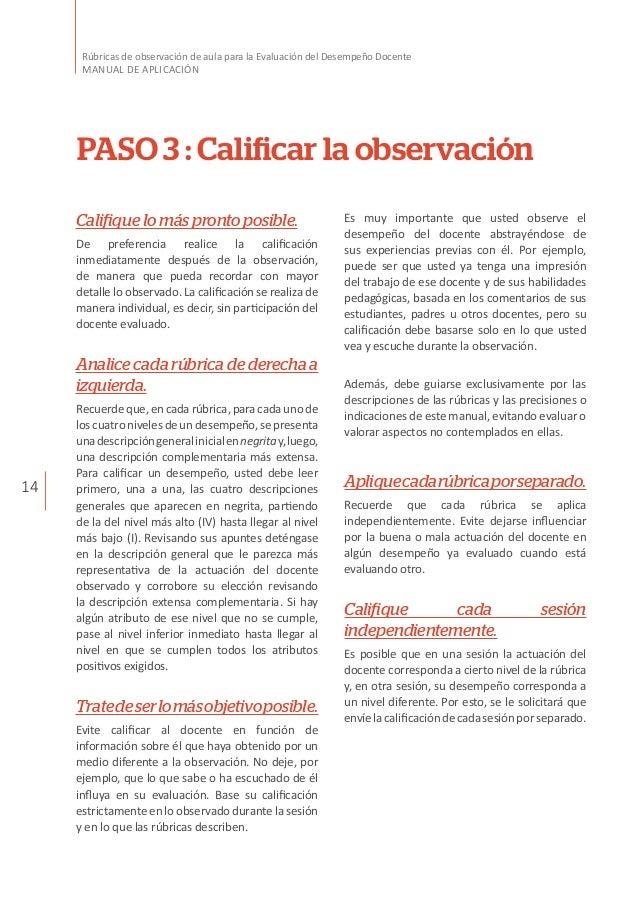14 Rúbricas de observación de aula para la Evaluación del Desempeño Docente MANUAL DE APLICACIÓN PASO 3 : Calificar la obs...
