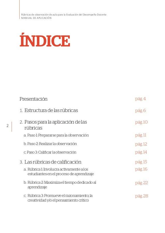 2 Rúbricas de observación de aula para la Evaluación del Desempeño Docente MANUAL DE APLICACIÓN ÍNDICE Presentación 1.Est...