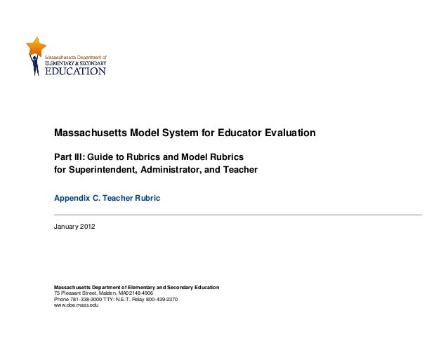 Massachusetts Model System for Educator EvaluationPart III: Guide to Rubrics and Model Rubricsfor Superintendent, Administ...