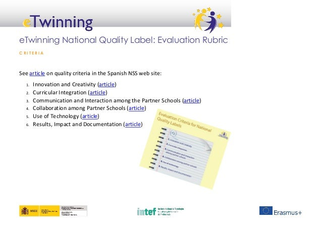 eTwinning National Quality Label: Evaluation Rubric C R I T E R I A See article on quality criteria in the Spanish NSS web...