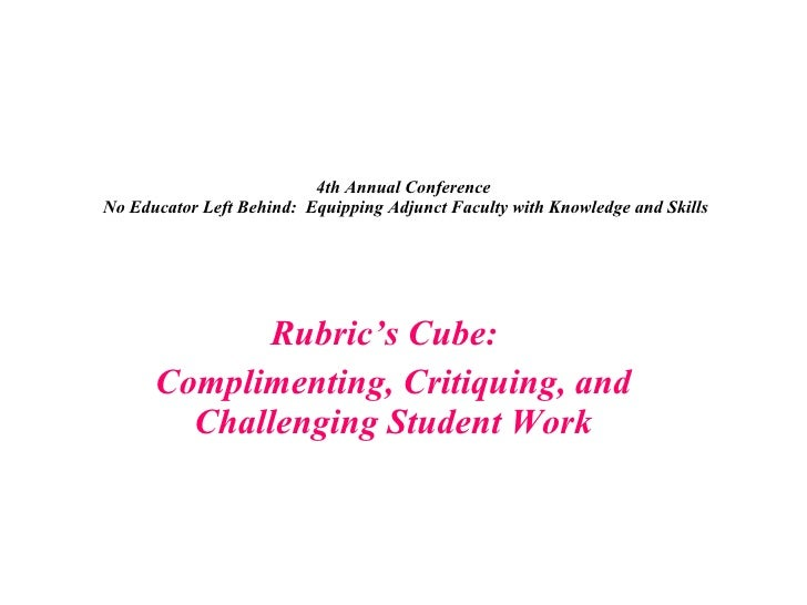 4th Annual Conference  No Educator Left Behind:  Equipping Adjunct Faculty with Knowledge and Skills   Rubric's Cube:  Com...