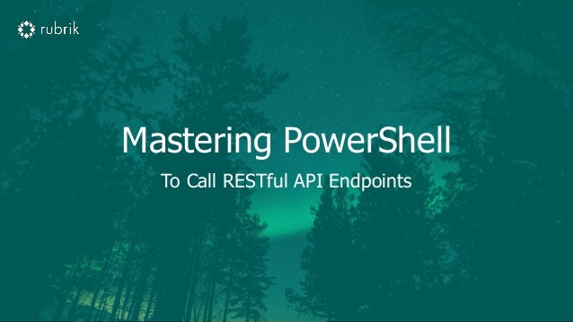 Mastering PowerShell To Call RESTful API Endpoints