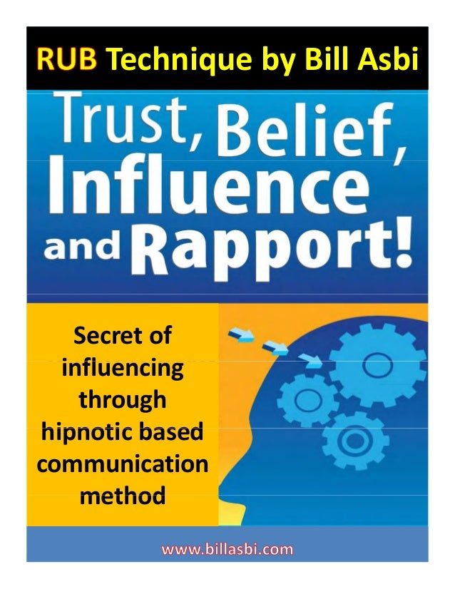 TechniquebyBillAsbi  Secretof influencing i fl i through hipnotic based based communication method