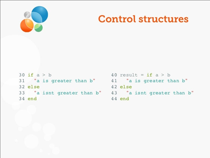 """Control structures30 if a > b                    40 result = if a > b31   """"a is greater than b""""     41   """"a is greater tha..."""