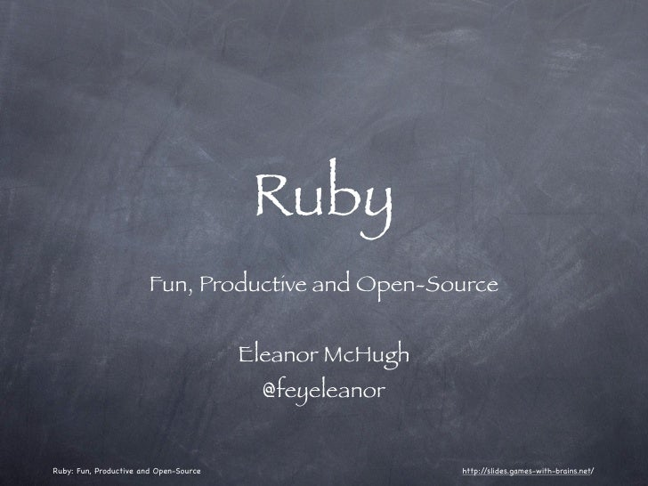 Ruby                        Fun, Productive and Open-Source                                        Eleanor McHugh         ...