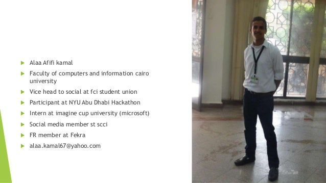    Alaa Afifi kamal   Faculty of computers and information cairo    university   Vice head to social at fci student uni...