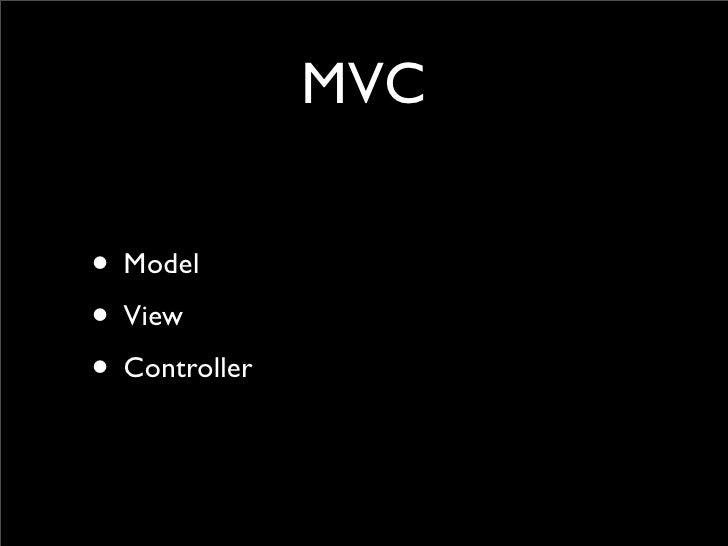 MVC  • Model • View • Controller