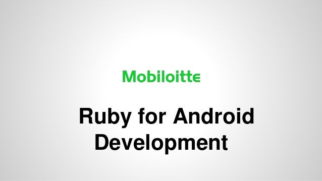 Ruby for Android Development