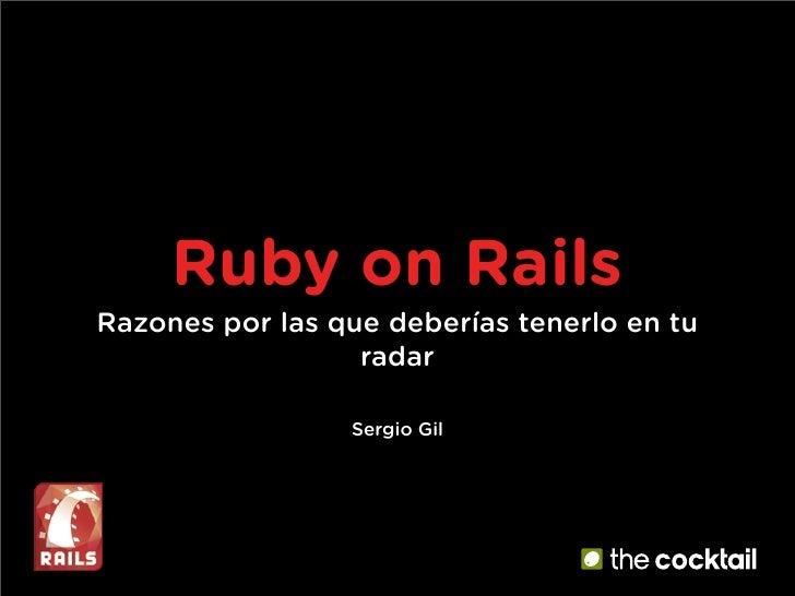 Ruby on Rails Razones por las que deberías tenerlo en tu                   radar                   Sergio Gil
