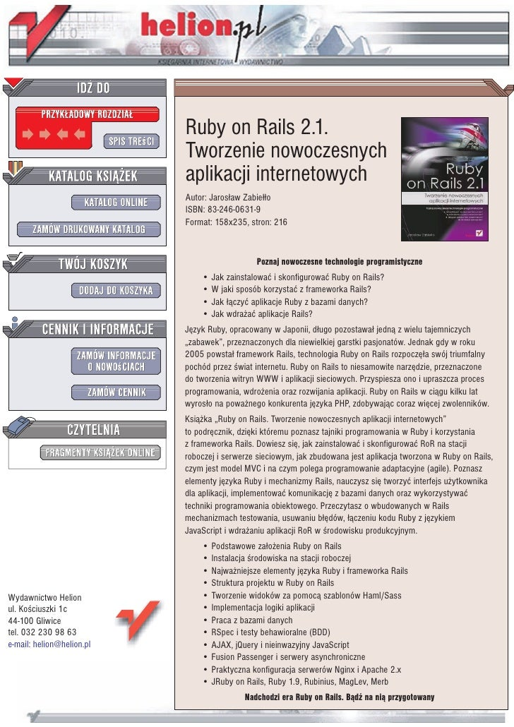 Wydawnictwo Helion ul. Koœciuszki 1c 44-100 Gliwice tel. 032 230 98 63 e-mail: helion@helion.pl Ruby on Rails 2.1. Tworzen...