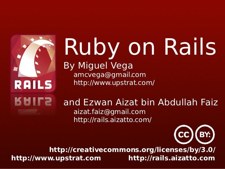 Ruby on Rails By Miguel Vega [email_address] http://www.upstrat.com/ and Ezwan Aizat bin Abdullah Faiz [email_address] htt...
