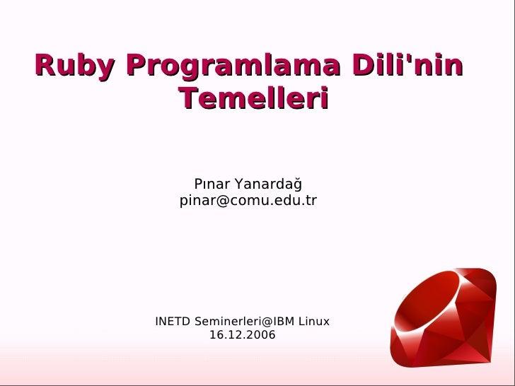 Ruby Programlama Dili'nin          Temelleri                             Pınar ...