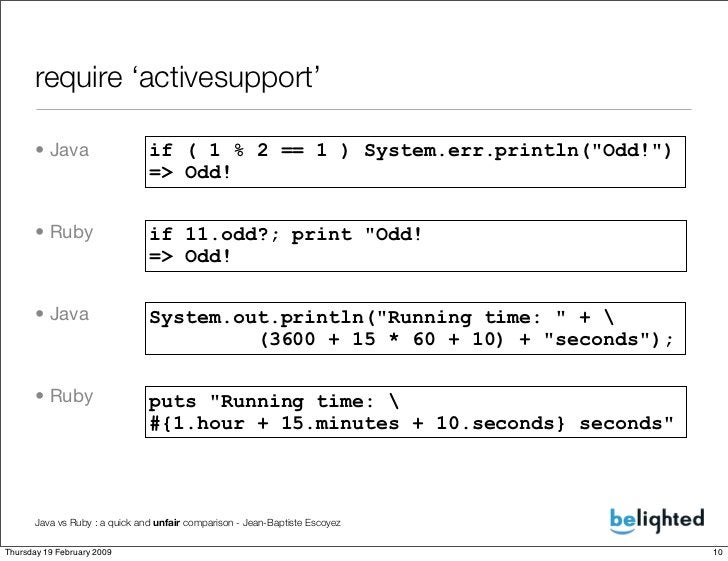 require 'activesupport'        • Java                   if ( 1 % 2 == 1 ) System.err.println(quot;Odd!quot;)              ...